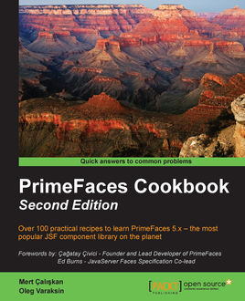 PrimeFaces Cookbook – Second Edition, Mert Caliskan