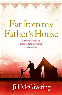 Far From My Father's House, Jill McGivering