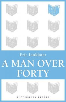 A Man Over Forty, Eric Linklater