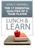 The 17 Essential Qualities of a Team Player Lunch & Learn, Maxwell John