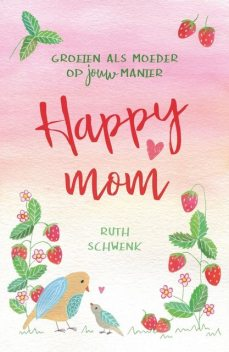 Happy mom, Ruth Schwenk