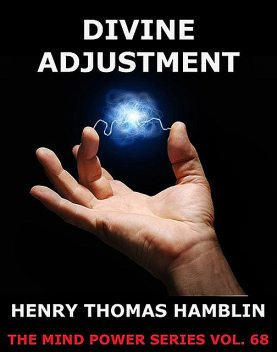 Divine Adjustment, Henry Thomas Hamblin, Various Authors