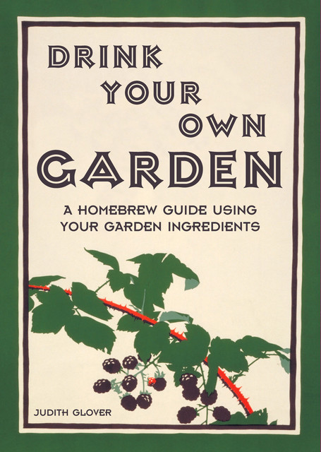 Drink Your Own Garden, Judith Glover