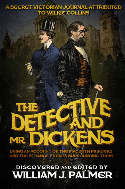 The Detective and Mr. Dickens, William J Palmer