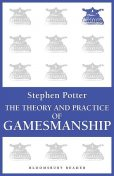 The Theory and Practice of Gamesmanship, Stephen Potter