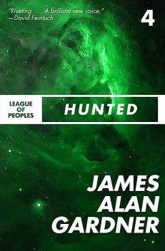 Hunted, James Alan Gardner
