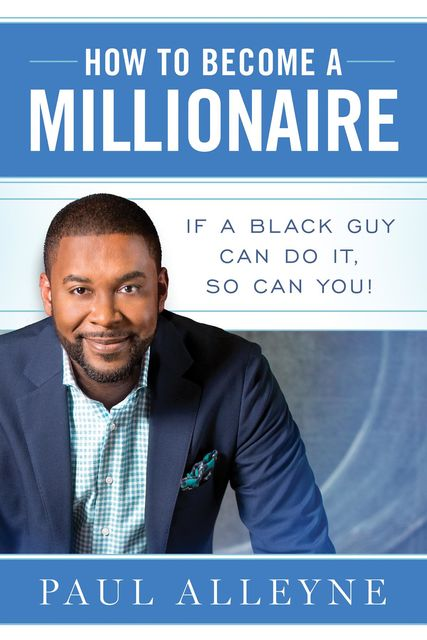 How To Become A Millionaire, Paul Alleyne