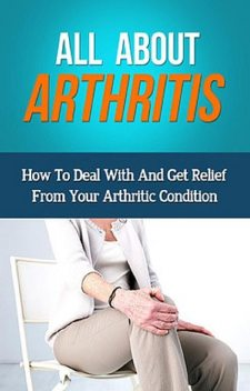 All About Arthritis, James Squires