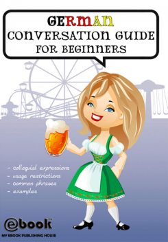 German Conversation Guide for Beginners, My Ebook Publishing House