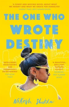 The One Who Wrote Destiny, Nikesh Shukla