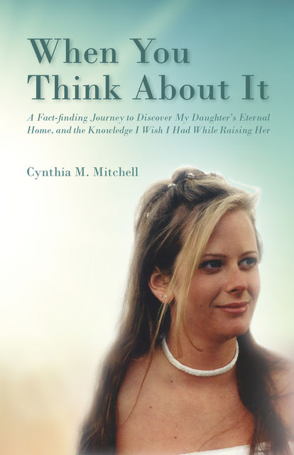 When You Think About It, Cynthia Mitchell