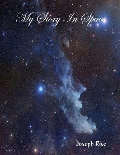 My Story In Space, Joseph Rice