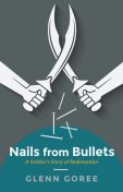 Nails from Bullets, Glenn Goree