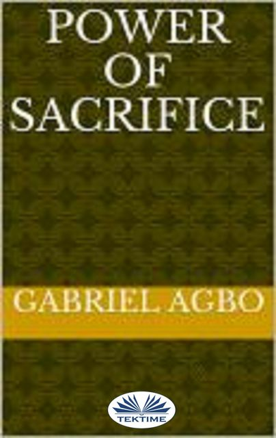 Power Of Sacrifice, Gabriel Agbo