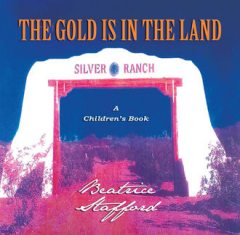 The Gold Is In The Land, Beatrice Stafford
