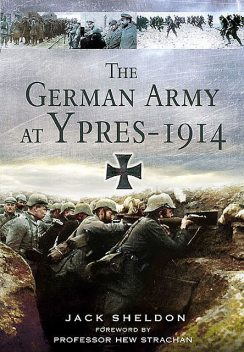 The German Army at Ypres 1914, Jack Sheldon