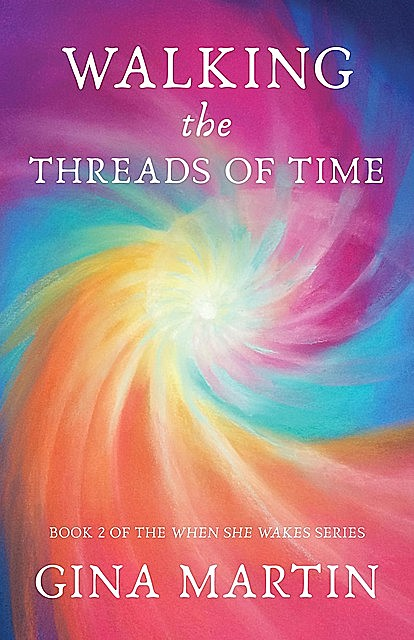 Walking the Threads of Time, Gina Martin