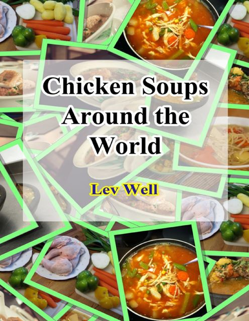 Chicken Soups Around the World, Lev Well