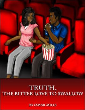 Truth: The Bitter Love to Swallow, Omar Mills