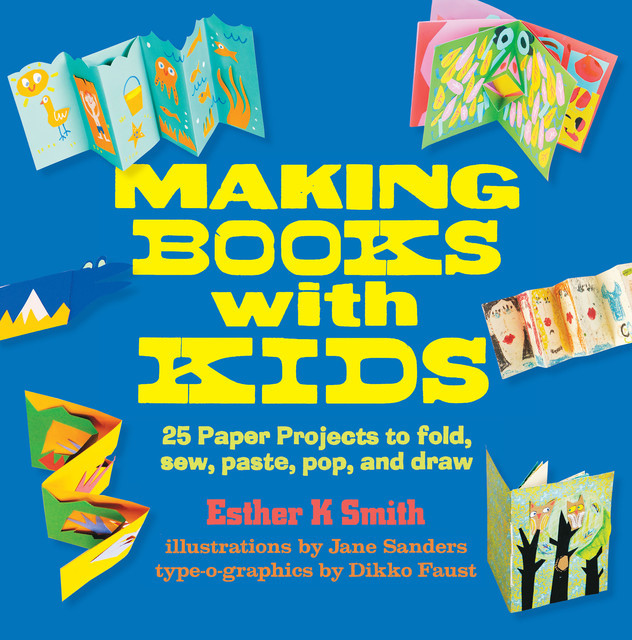 Making Books with Kids, Esther Smith