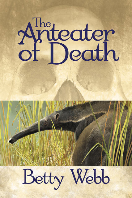 The Anteater of Death, Betty Webb