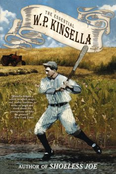 The Essential W. P. Kinsella, W.P.Kinsella