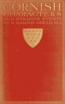 Cornish Characters and Strange Events, S.Baring-Gould