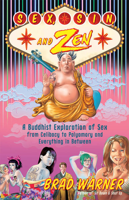 Sex, Sin, and Zen, Brad Warner