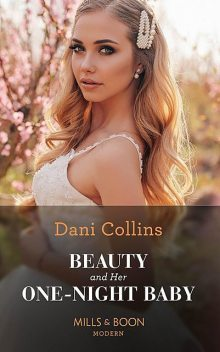 Beauty And Her One-Night Baby, Dani Collins