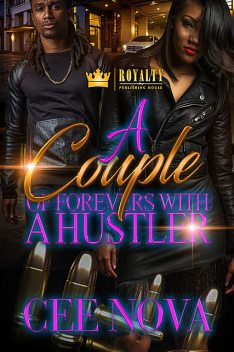 A Couple of Forevers With A Hustler, Cee Nova