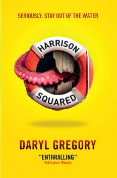 Harrison Squared, Daryl Gregory