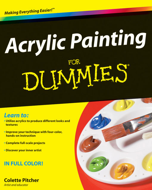 Acrylic Painting For Dummies, Colette Pitcher