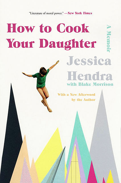 How to Cook Your Daughter, Jessica Hendra