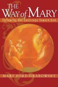 The Way of Mary, Mary Ford-Grabowsky
