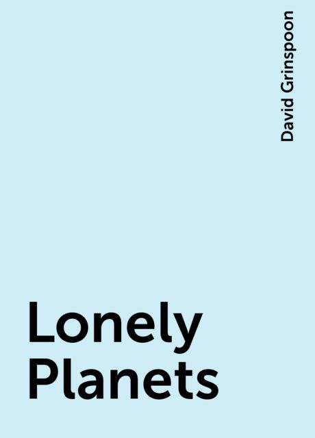 Lonely Planets, David Grinspoon