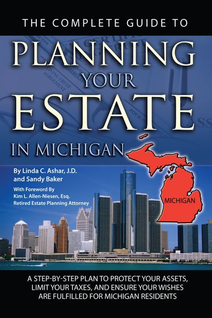 The Complete Guide to Planning Your Estate in Michigan, Linda Ashar
