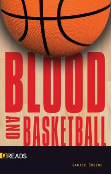 Blood and Basketball, Janice Greene
