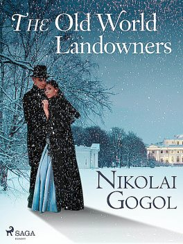 The Old World Landowners, Nikolai Gogol