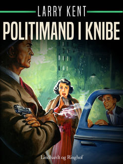 Politimand i knibe, Larry Kent