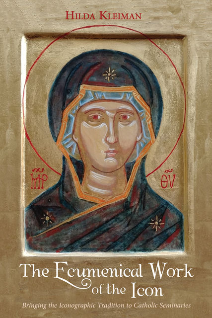The Ecumenical Work of the Icon, Hilda Kleiman