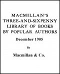 Macmillan's Three-and-Sixpenny Library of Books by Popular Authors December 1905, Co., Macmillan