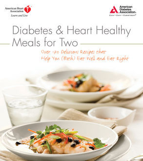 Diabetes and Heart Healthy Meals for Two, American Heart Association