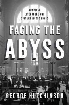 Facing the Abyss, George Hutchinson