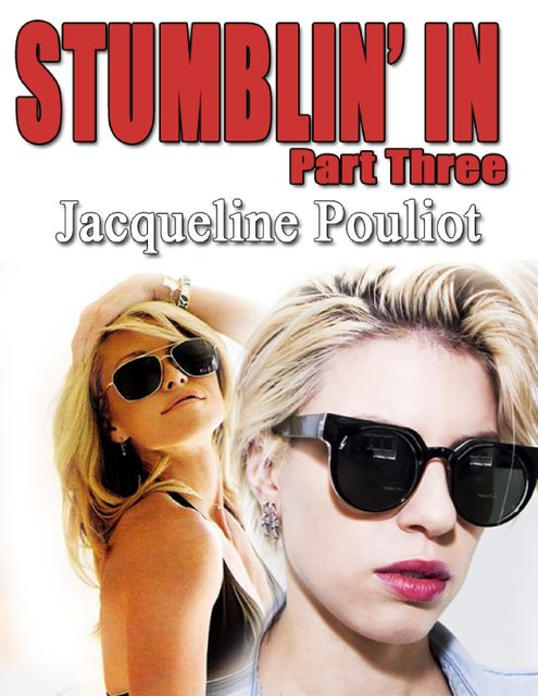 Stumblin' In Part Three, Jacqueline Pouliot