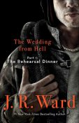 The Wedding from Hell, Part 1: The Rehearsal Dinner, J.R., Ward