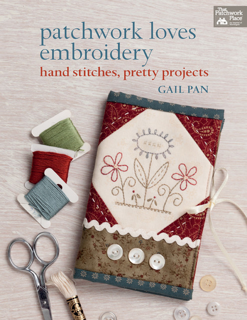 Patchwork Loves Embroidery, Gail Pan