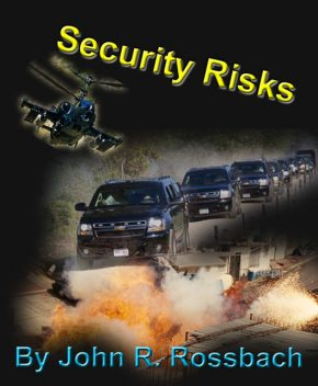 Security Risks, John R.Rossbach