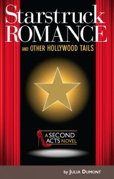 Starstruck Romance and Other Hollywood Tails, Julia Dumont