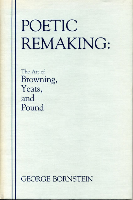 Poetic Remaking, George Bornstein