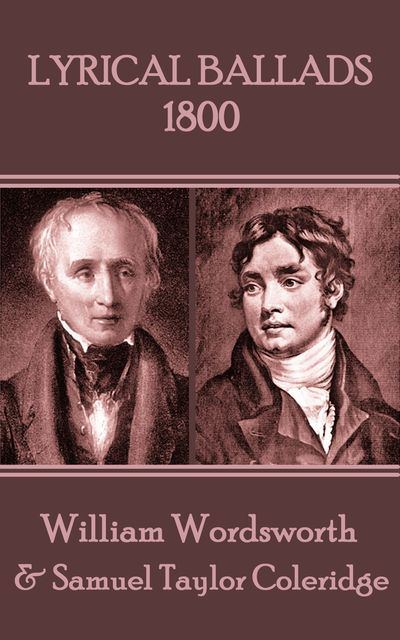 Lyrical Ballads: 1800, Samuel Taylor Coleridge, William Wordsworth